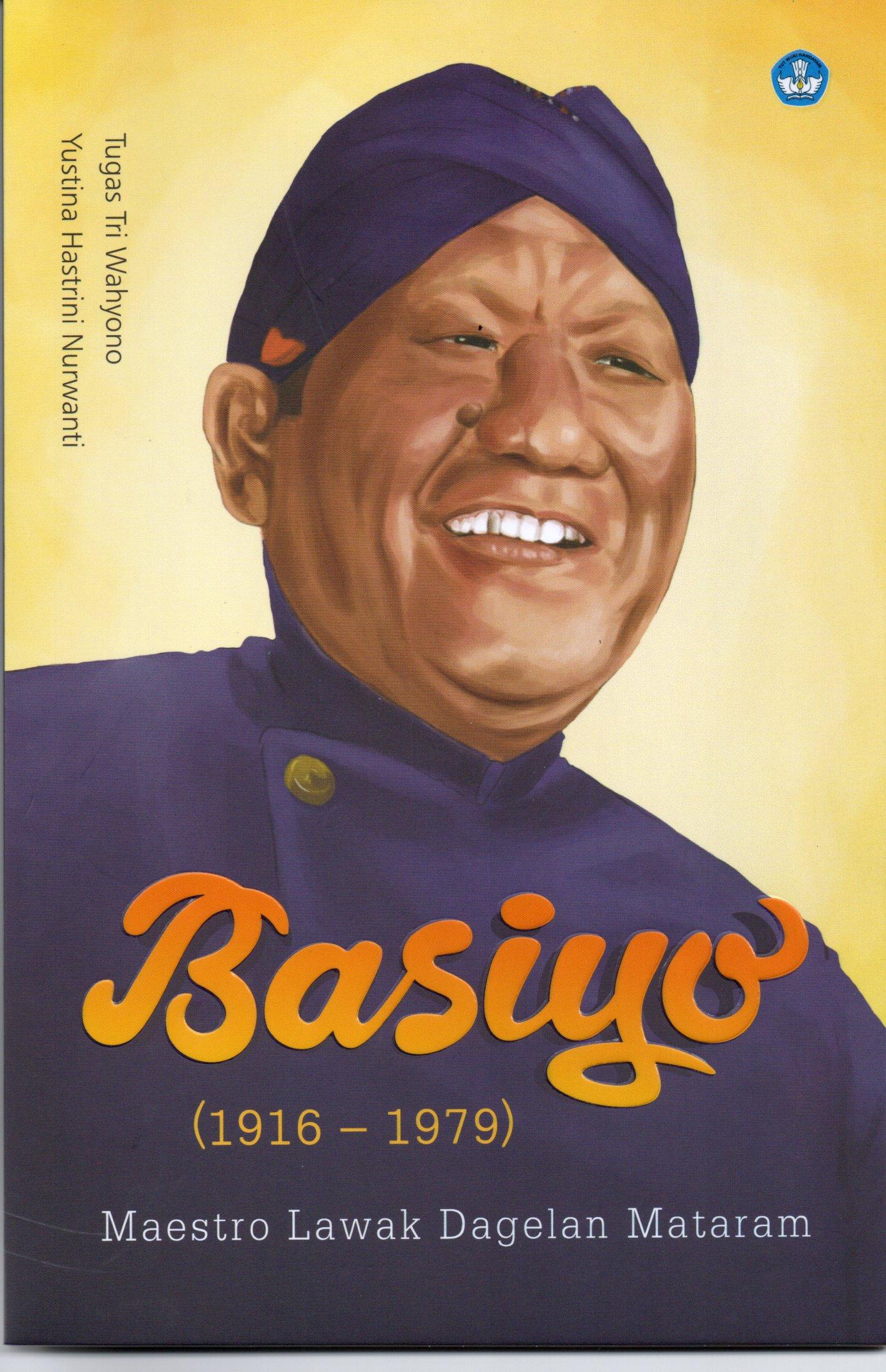 Basiyo (1916 - 1979) Maestro lawak dagelan Mataram  / Tugas Tri Wahyono