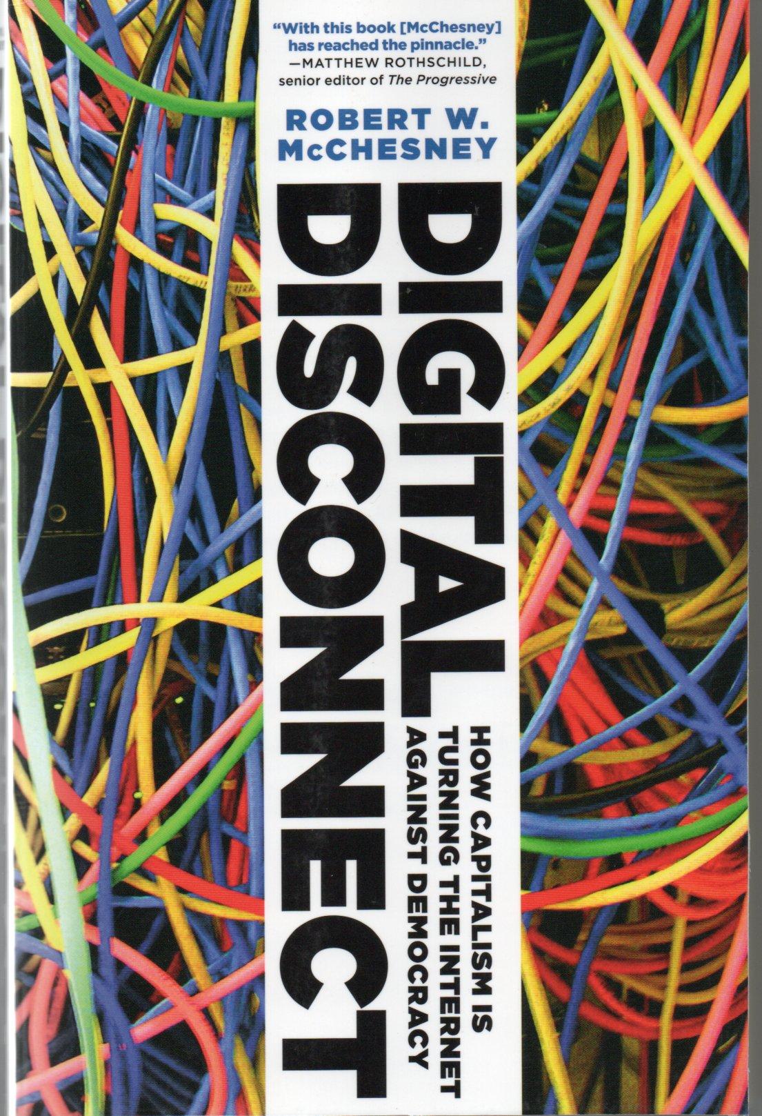 Digital disconnect / Robert W. McChesney
