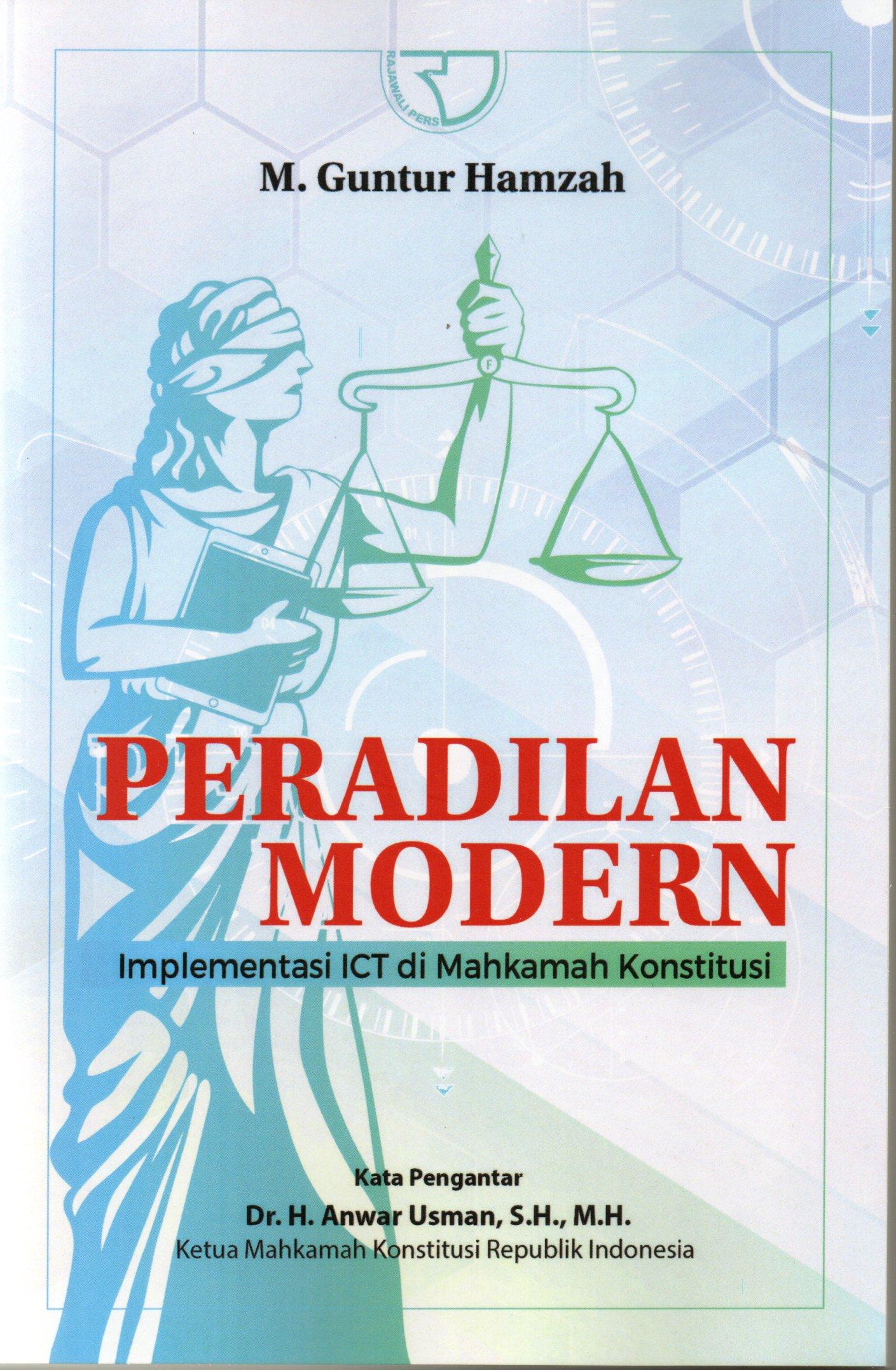 Peradilan modern implementasi ICT di Mahkamah konstitusi/M. Guntur Hamzah