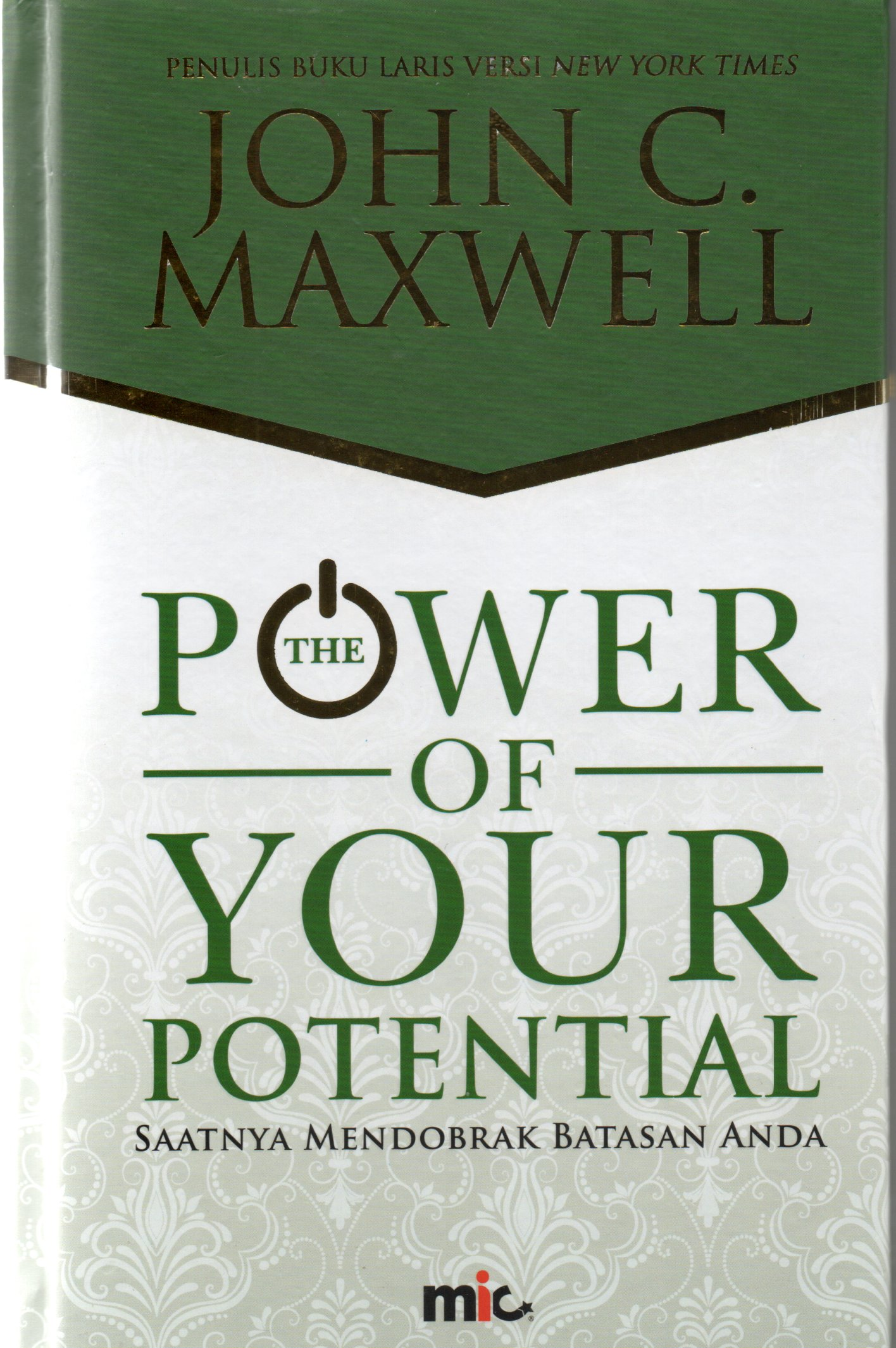 The power of your potential saatnya mendobrak batasan anda / John  C . Maxwell