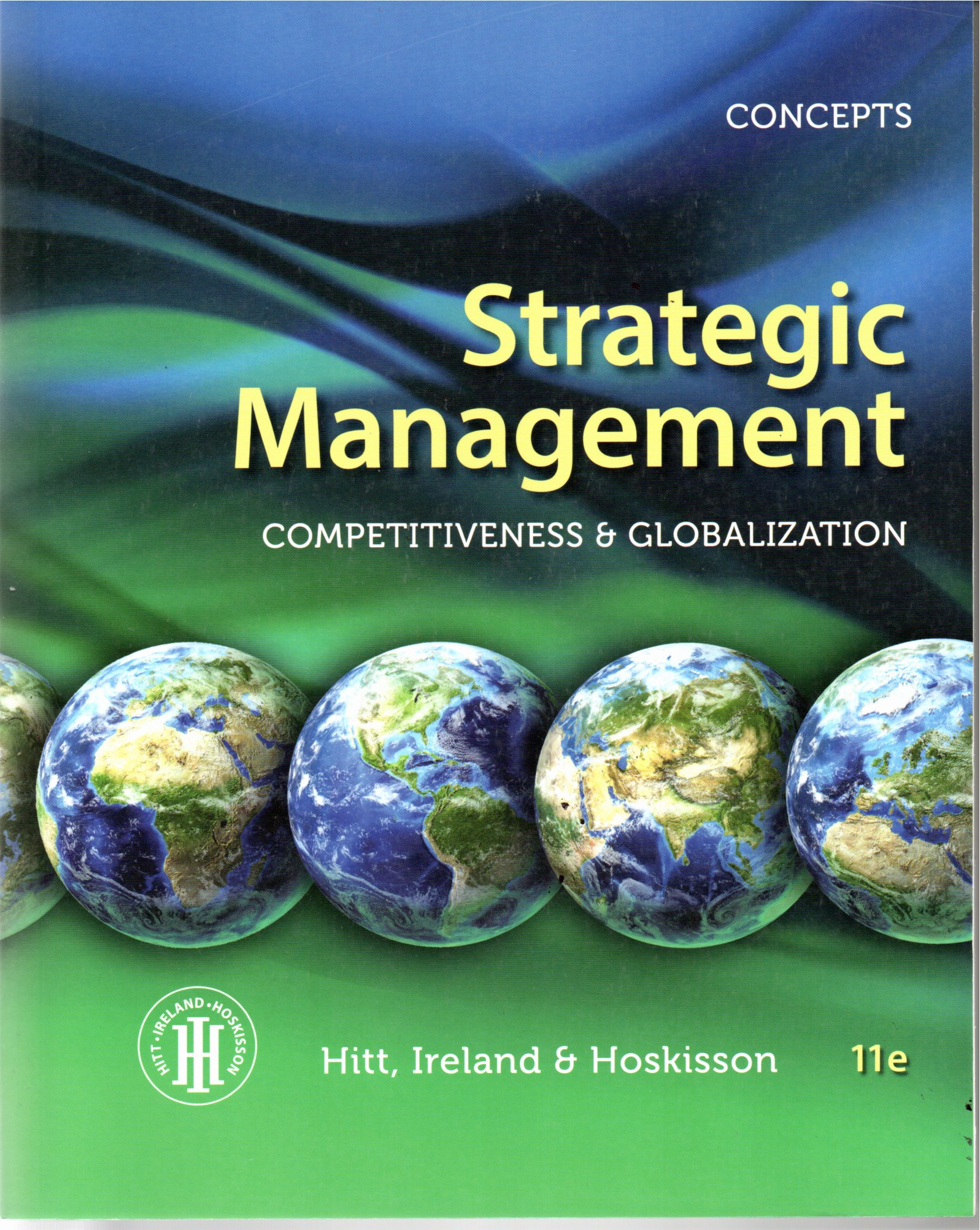 Strategic management competitiveness & globalization 11e / Michael A. Hitt